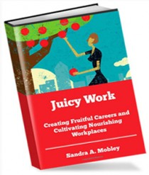 Juicy Work, book by Sandra Mobley, ceo of The Learning Advantage and keynote speaker